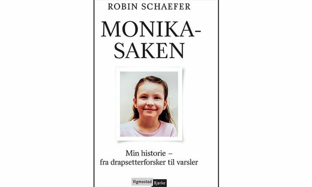 «Monika-saken. Min historie – fra drapsetterforsker til varsler» av Robin Schaefer.
