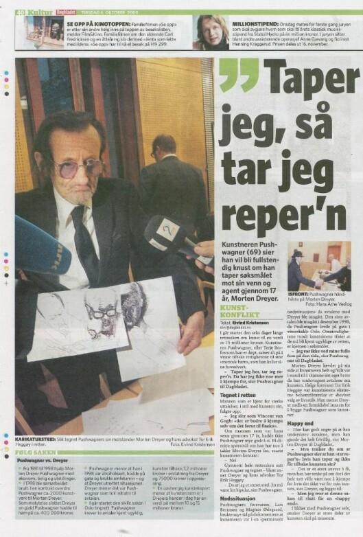 PUSHWAGNER-SAKEN I 2008 ble kunstneren Pushwagners tidligere støttespiller Morten Dreyer anklaget for å ha forfalsket Pushwagners signatur på fl ere kunstverk. Skriftgranskere hos Kripos fant det ikke sannsynlig at signaturene var forfals- kninger, og saken ble henlagt i 2009.